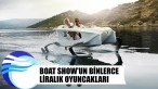 Boat Show'un binlerce liralık oyuncakları