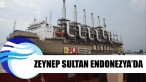 Zeynep Sultan Endonezya'da